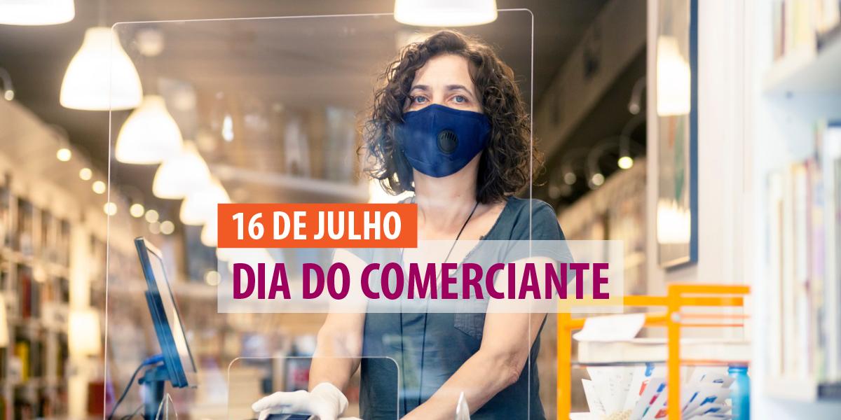 16 de Julho – Dia do Comerciante